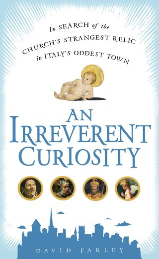 David_Farley_AnIrreverentCuriosity